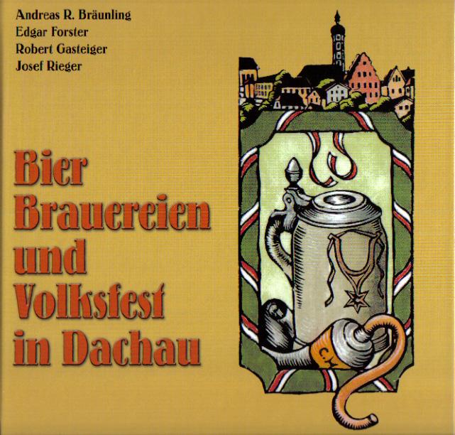 Bier, Brauereien und Volksfest in Dachau (Katalog zur Ausstellung) (15,00)